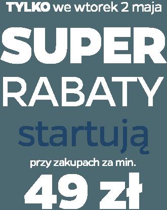 SUPER RABATY STARTUJĄ